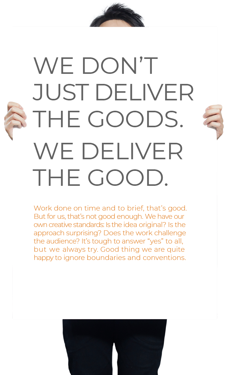 We Don't Just Deliver the Goods. We Deliver the Good.