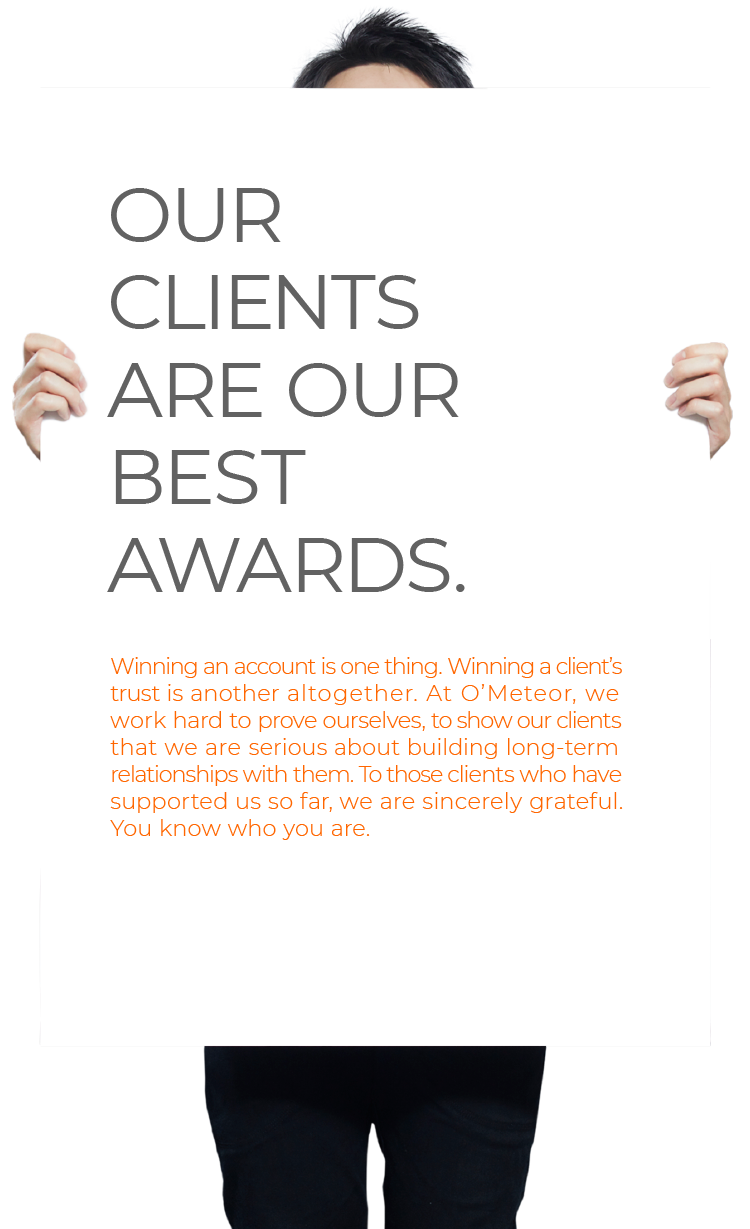 Our Clients Are Our Best Awards.